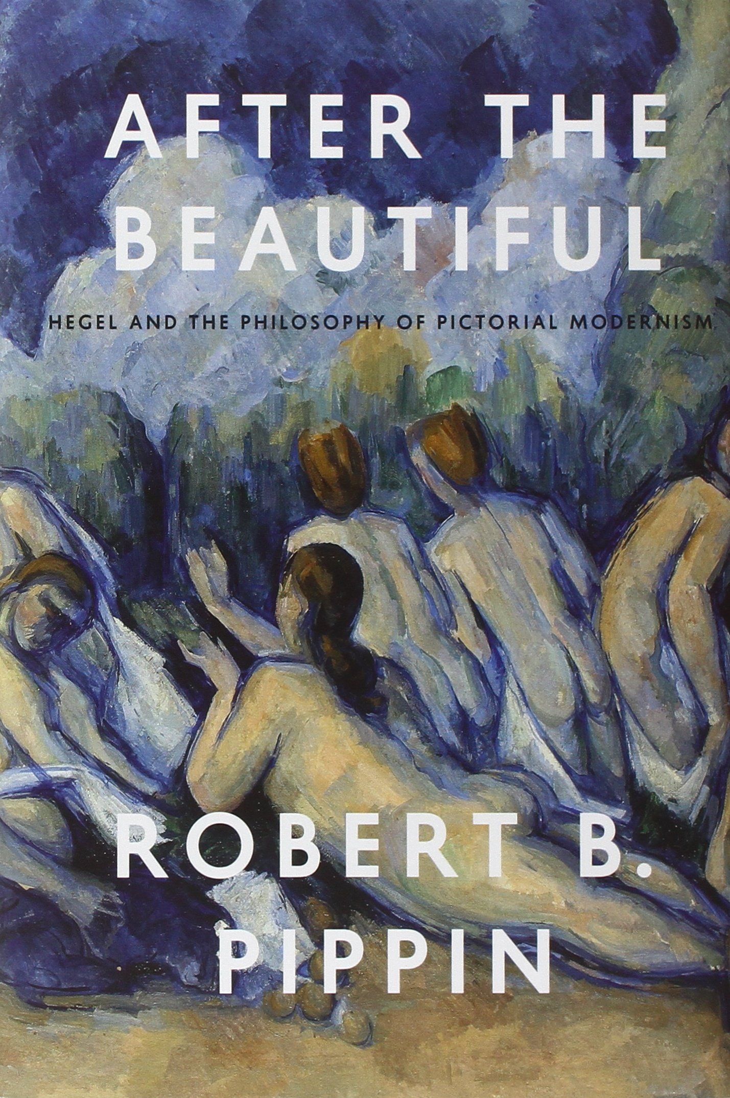 Download After the Beautiful: Hegel and the Philosophy of Pictorial Modernism ebook