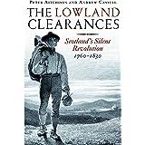 The Lowland Clearances: Scotland's Silent Revolution 1760 - 1830