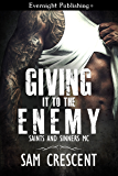 Giving It to the Enemy (Saints and Sinners MC Book 2)