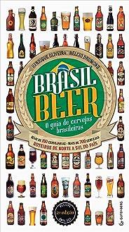 Brasil Beer - O guia de cervejas brasileiras: Mais de 160 cervejarias • Mais de 700 cervejas • Roteiros de norte a sul do paí