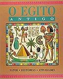 O Egito Antigo. Fatos Histórias Atividades