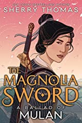 The Magnolia Sword: A Ballad of Mulan Kindle Edition