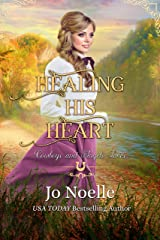 Healing His Heart (Cowboys and Angels Book 49) Kindle Edition