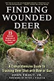 Finding Wounded Deer: A Comprehensive Guide to Tracking Deer Shot with Bow or Gun
