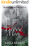 Blood Moon (Blood Moon Trilogy Book 1)