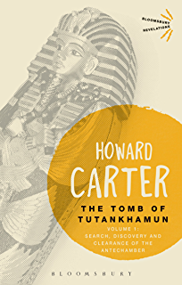 The Tomb of Tutankhamun: Volume 1: Search, Discovery and Clearance of the Antechamber