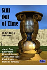 Still Out of Time - Six More Tales of Time Travel