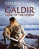 Galdir - Rebel of the North (Roman Novel): Roman Empire Fiction (Roman Empire Series Book 2)