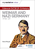 My Revision Notes: Edexcel GCSE (9-1) History: Weimar and Nazi Germany, 1918-39 (English Edition)