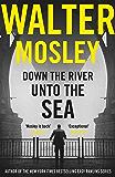 Down the River Unto the Sea (English Edition)