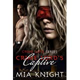 Crime Lord's Captive (Crime Lord Series Book 1)