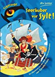 Seeräuber vor Sylt!: Ein Abenteuer aus der Welt der Nordseepiraten