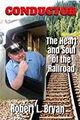 Conductor: The Heart & Soul of the Railroad Kindle Edition