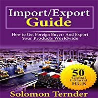 Import/Export Guide: How to Get Foreign Buyers and Export Your Products Worldwide