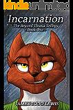 Incarnation: The Beyond Thuria Trilogy - Book One (The Thurian Saga 7)