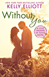 Without You (Love Wanted in Texas Book 1)