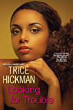 Looking For Trouble (An Unexpected Love Novel)