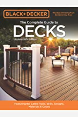Black & Decker The Complete Guide to Decks 6th edition (Black & Decker Complete Guide) Kindle Edition