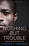 Nothing But Trouble: Shady Falls Book 2
