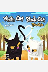 """""""WHITE CAT BLACK CAT """": two cats: Teach your kid patience (Bedtime story (picture books) Preschool: Ages 3 5 Book 2) Kindle Edition"""
