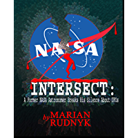 INTERSECT: A Former NASA Astronomer Breaks His Silence About UFOs