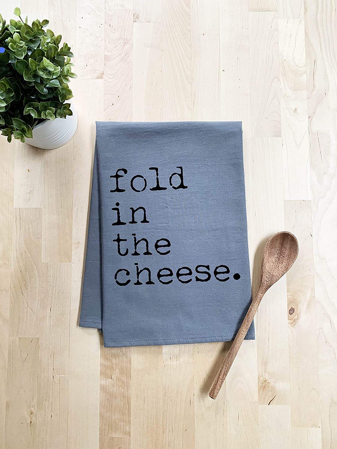 Funny Dish Towel Gray Sweet Housewarming Gift Fold In The Cheese Flour Sack Kitchen Towel