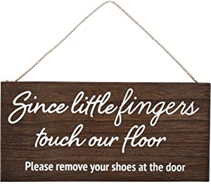 Since Little Fingers Touch Our Floor Please Remove Your Shoes at The Door - Shoes Off Sign - No Shoes Sign - Remove Shoes Sign - Please Remove Your Shoes Sign
