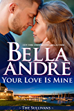 Your Love Is Mine (Maine Sullivans 1) (The Sullivans Book 19)