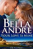 Your Love Is Mine (Maine Sullivans 1) (The Sullivans Book 19) (English Edition)