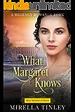 What Margaret Knows (Beau Monde of Bath) (A Regency Romance Book)