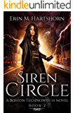 Siren Circle: A Boston Technowitch Novel, Book 2