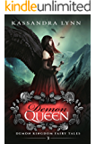 Demon Queen: A Fantasy Romance (Demon Kingdom Fairy Tales Book 3)