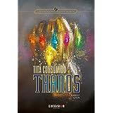 Os Vingadores: Guerra Infinita - Thanos - Tita Consumido
