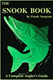 The Snook Book: A Complete Anglers Guide (Inshore Series)