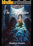 The Song Maiden: A LitRPG Journey (Uniworld Online Book 1)
