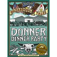 Nathan Hale's Hazardous Tales: Donner Dinner Party