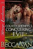 County Sheriffs 3: Conquering Evil (Siren Publishing Menage Everlasting)