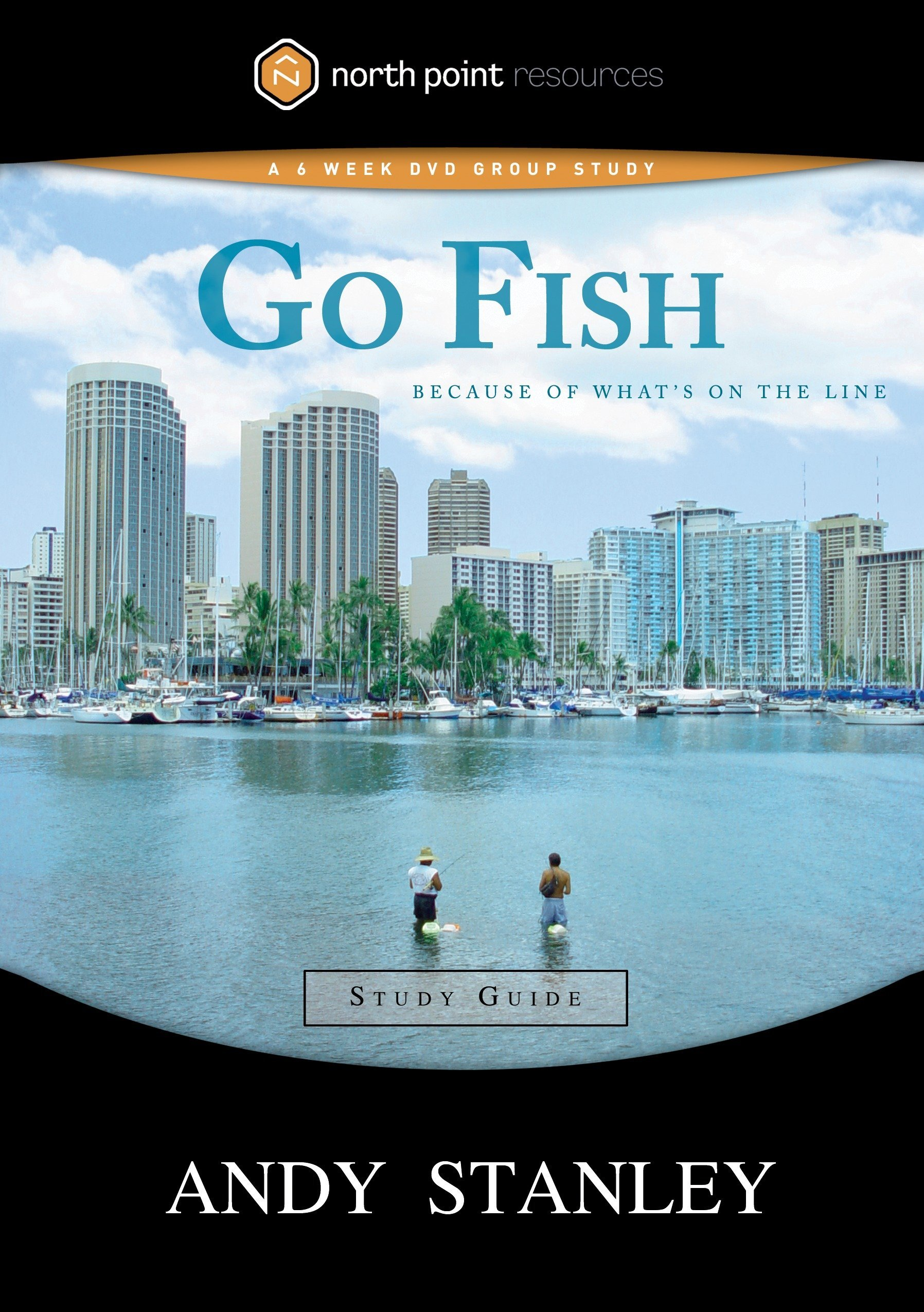 Go Fish Study Guide: Because of What's on the Line (North Point Resources  Series): Andy Stanley: 9781590525487: Amazon.com: Books