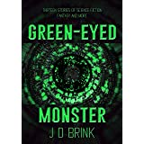 Green-Eyed Monster: An Anthology of Science Fiction, Fantasy, and More