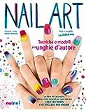 Nail art. Tecniche e modelli per unghie d'autore. Con gadget
