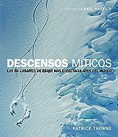 Descensos Míticos: Los 50 Lugares De Esquí Más