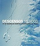 Descensos míticos: Los 50 lugares de esquí más espectaculares del mundo (Ocio y deportes)