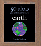 50 Earth Ideas: 50 Ideas You Really Need to Know (50 Ideas You Really Need to Know series) (English Edition)