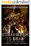 Steampunk is Dead: (Book Two) (The Feedback Loop 2)