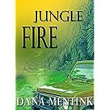 Jungle Fire: An edge of your seat romantic suspense in the jungle.