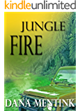 Jungle Fire: An edge of your seat romantic suspense in the jungle.