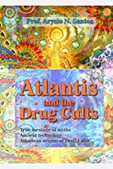 ATLANTIS AND THE DRUG CULTS (SEARCHING ATLANTIS Book 1) Kindle Edition