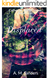 Displaced: Catherine Siddall Series Book One