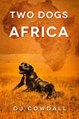 Two Dogs In Africa (English Edition) eBook Kindle