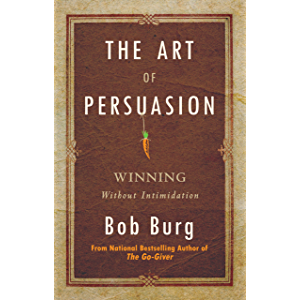 The Art of Persuasion: Winning Without Intimidation